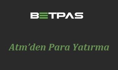Betpas ATM'den Para Yatırma