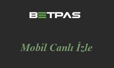 Betpas Mobil Canlı İzle