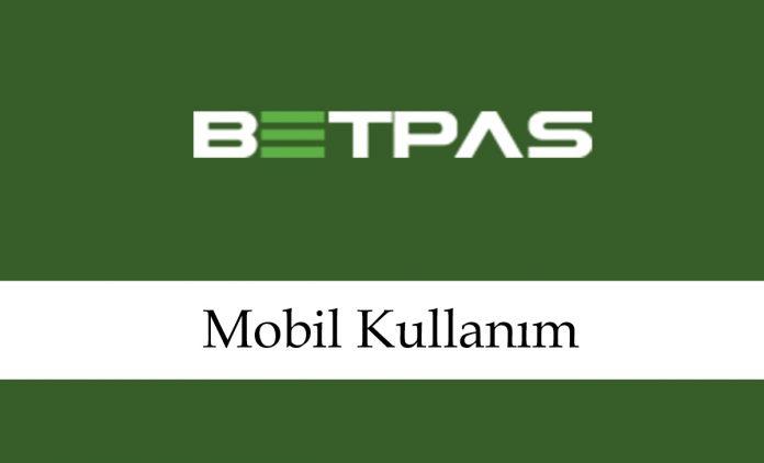 Betpas Mobil Kullanım